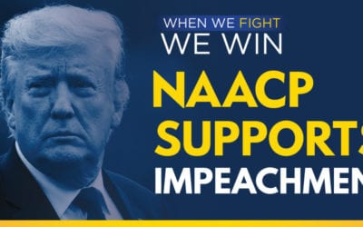 NAACP Applauds Announcement of Impeachment Proceedings Against President Donald Trump