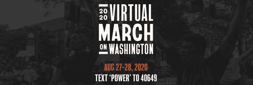 Civil Rights Leaders Conclude 2020 Virtual March on Washington, Amplifying Call for Police Accountability and Voter Mobilization